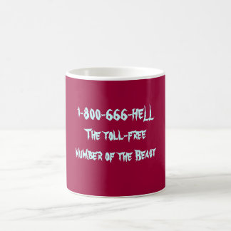 1-800-666-HELL The toll-free number of the Beast Coffee Mug