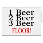1 Beer 2 Beer 3 Beer Floor Greeting Cards