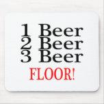 1 Beer 2 Beer 3 Beer Floor Mousepad