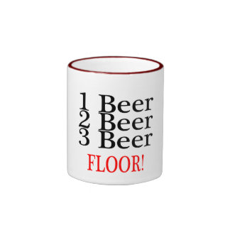 1 Beer 2 Beer 3 Beer FLOOR Ringer Coffee Mug