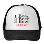 1 Beer 2 Beer 3 Beer FLOOR Trucker Hat