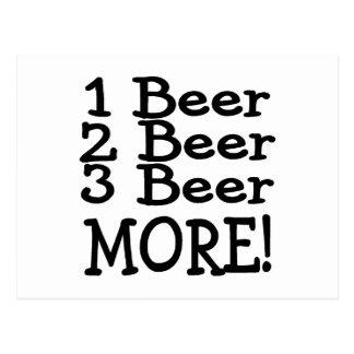1 Beer 2 Beer 3 Beer More (Black) Postcard