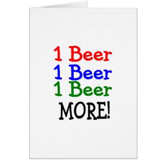 1 Beer 2 Beer 3 Beer More Greeting Card