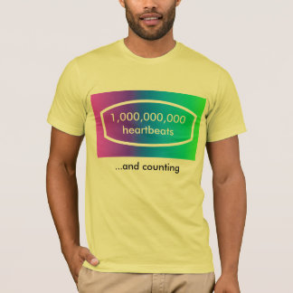 1 billion heartbeats and counting T-Shirt