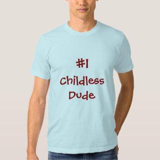 #1 Childless Dude T-Shirt