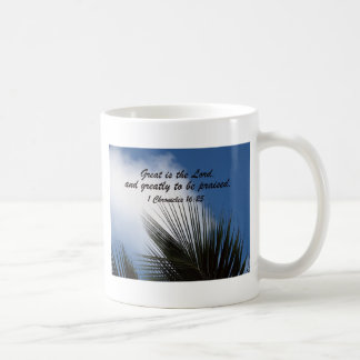 1 Chronicles 16:25 Coffee Mug