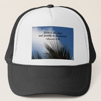 1 Chronicles 16:25 Trucker Hat