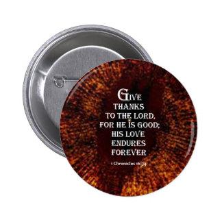 1 Chronicles 16 34 Pinback Button