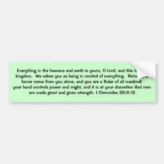 1 Chronicles 29:11-12 Bumper Sticker