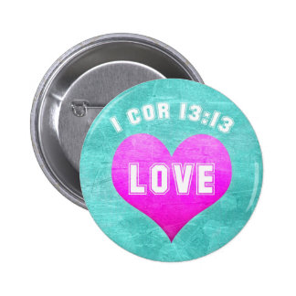 1 Cor 13:13 LOVE Christian Bible Verse Religious 2 Inch Round Button