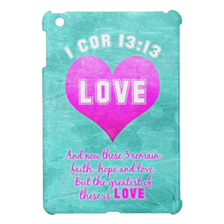 1 Cor 13:13 The Greatest is LOVE Bible Verse Quote Case For The iPad Mini
