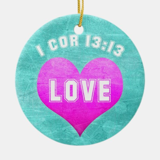 1 Cor 13:13 The Greatest is LOVE Bible Verse Quote Ceramic Ornament