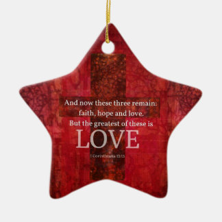 1 Corinthians 13:13 BIBLE VERSE ABOUT LOVE Ceramic Ornament