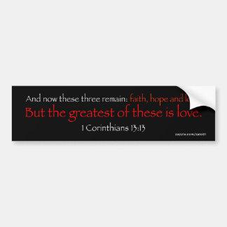 1 Corinthians 13:13 Bumper Sticker