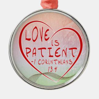 1 Corinthians 13:4 Love is PATIENT - ORNAMENT