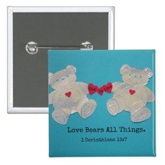 1 Corinthians 13:7 Love bears all things. Pinback Button