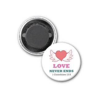 1 Corinthians 13.8 Love never ends Magnet