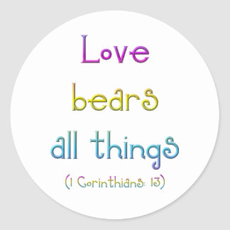 1 Corinthians 13 - Love Bears All Things Classic Round Sticker