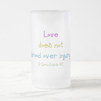 1 Corinthians 13 - Love Does Not Brood Over Injury Frosted Glass Beer Mug
