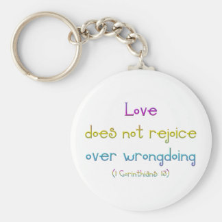 1 Corinthians 13 -Love Does Not Rejoice Over Wrong Keychain