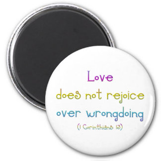 1 Corinthians 13 -Love Does Not Rejoice Over Wrong Magnet
