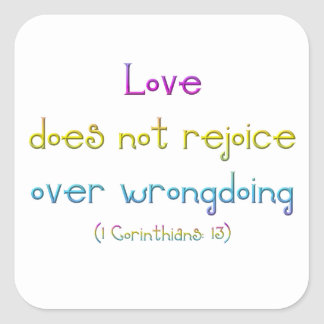 1 Corinthians 13 -Love Does Not Rejoice Over Wrong Square Sticker