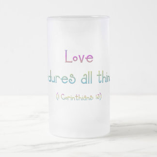 1 Corinthians 13 - Love Endures All Things Frosted Glass Beer Mug
