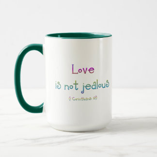 1 Corinthians 13 - Love Is Not Jealous Mug