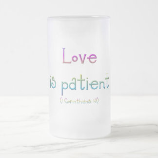 1 Corinthians 13 - Love Is Patient Frosted Glass Beer Mug