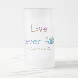 1 Corinthians 13 - Love Never Fails Frosted Glass Beer Mug