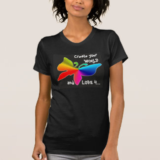 1, Create your WORLD and LOVE it... T-shirt