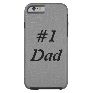 #1 Dad Father Gray Alligator Tough iPhone 6 Case