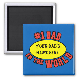 #1 Dad in the World Customize Father's Day Magnet