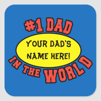 #1 Dad in the World Customize Father's Day Square Sticker