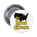 1 down, 49 to go! - Arizona Immigration 2 Inch Round Button