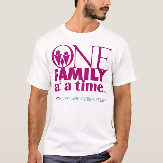 1 Family at a Time T-Shirt