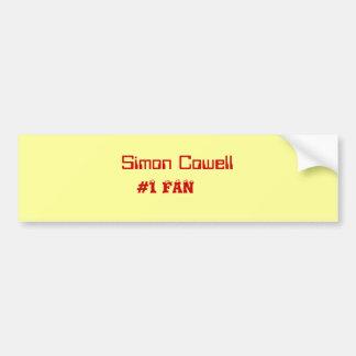 #1 FAN, Simon Cowell, Bumper sticker fans Car Bumper Sticker