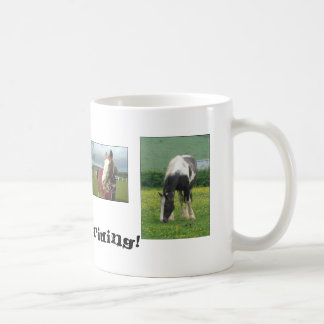 1- Gypsy, Motto, Princess ...I'd Rather BE Riding! Coffee Mug