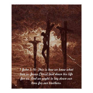 1 John 3:16 Jesus Christ on the Cross Poster