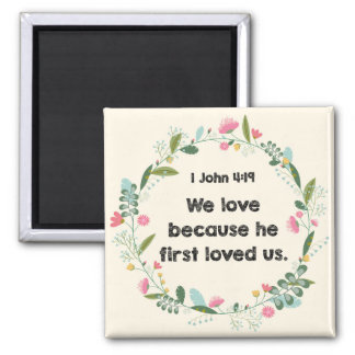 1 John 4:19 We love because he first loved Magnet