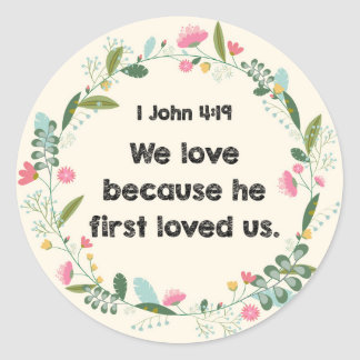 1 John 4:19 We love because he first loved Sticker