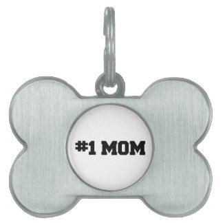 #1 la MAMÁ, el día de madre feliz, numera a 1 mamá Placas De Mascota