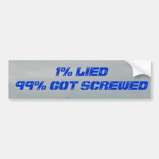 1 LIED - 99 GOT SCREWED Bumpersnicker Bumper Stickers