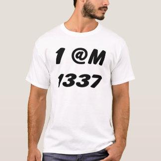 1 @m 1337 T-Shirt
