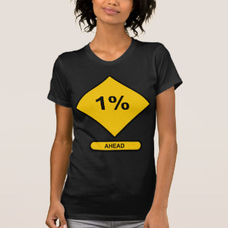 1 Percent Ahead T-Shirt