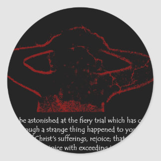 1 Peter 4:12-13 - The Fiery Trials Classic Round Sticker
