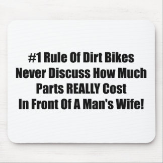 1 Rule Of Dirt Bikes Never Discuss How Much Wife Mouse Pad