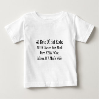 #1 Rule Of Hot Rods Never Discuss How Much Parts R Baby T-Shirt