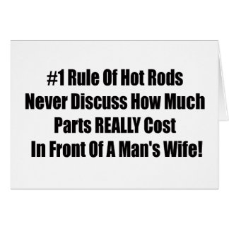 1 rule of Hot Rods Never Discuss How Much Parts Re Card