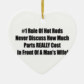 1 rule of Hot Rods Never Discuss How Much Parts Re Ceramic Ornament